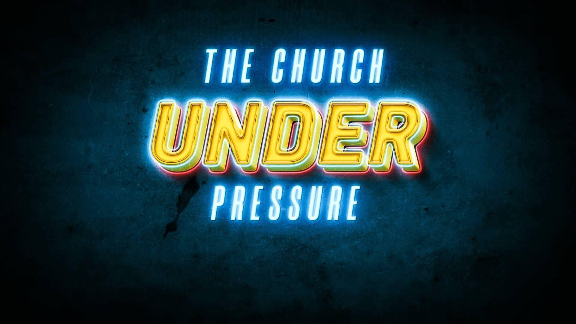 Church Under Pressure